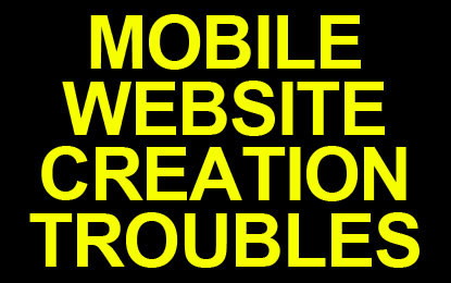 Mobile Website Creation Troubles