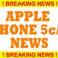 Apple iPhone 5c 5s News