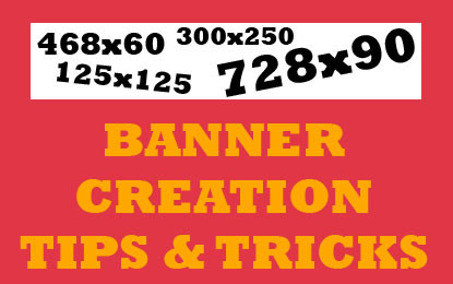 Banner Creation Tips & Tricks