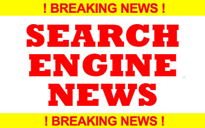 Latest Search Engines News