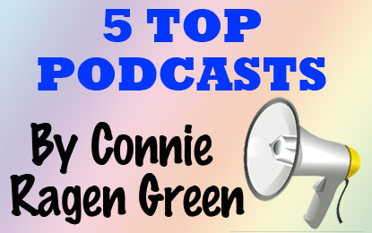 5 Super Podcasts by Connie Ragen Green